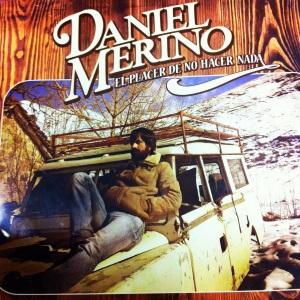 Daniel Merino y el placer de no hacer nada