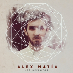 Alex Matía - Los Defectos Disco (BAJA)