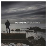 Estrenamos 'Tras el huracán', single de adelanto del nuevo disco de Txetxu Altube